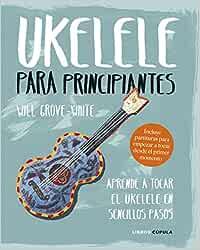 Ukelele para principiantes: Aprende a tocar el ukelele en ...