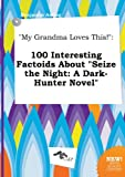 download ebook my grandma loves this!: 100 interesting factoids about seize the night: a dark-hunter novel pdf epub