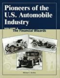 Pioneers of the U. S. Automobile Industry, Michael J. Kollins, 0768009022