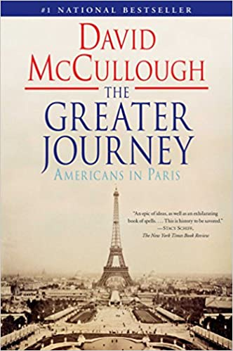 The Greater Journey Americans In Paris David Mccullough