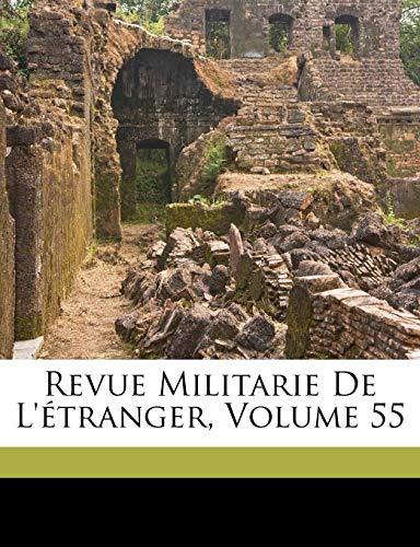 Revue Militarie De Létranger, Volume 55 (French Edition) France. État-major De Larmée
