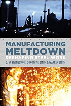 Manufacturing Meltdown: Reshaping Steel Work