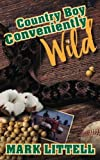 img - for Country Boy: Conveniently Wild book / textbook / text book