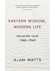 Eastern Wisdom, Modern Life: Collected Talks: 1960-1969