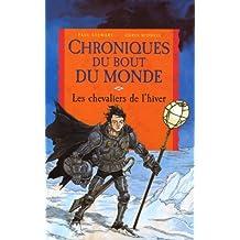 Chroniques du bout du monde 8: Les chevaliers de l'hiver