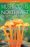 Mushrooms of Northeast North America: Midwest to New England