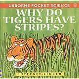 Why Do Tigers Have Stripes? (Usborne Pocket Science)