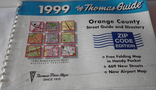 Thomas Guide 1999 Orange Country: Street Zip Code and ()