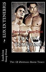 Lux Ex Tenebris: The 12 Olympians Book Three (Volume 3)