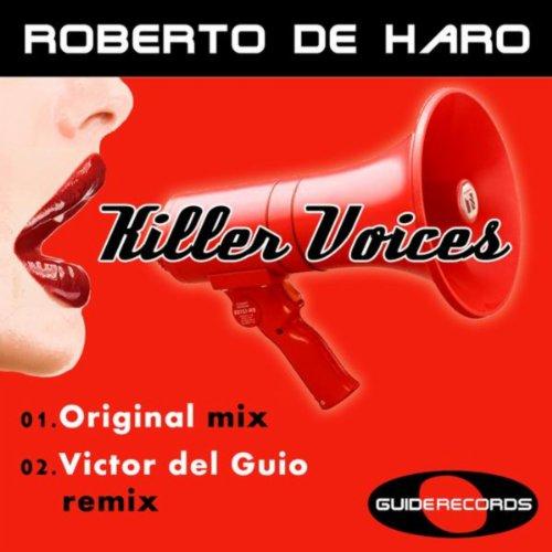 Amazon.com: Killer Voices: Roberto De Haro: MP3 Downloads