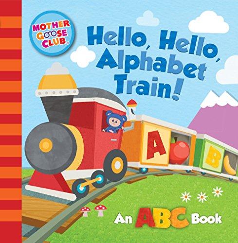 Mother Goose Club: Hello, Hello, Alphabet Train