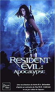Resident Evil : Apocalypse par Keith R. A. DeCandido