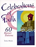 Celebrations of Faith: 60 Banner Patterns