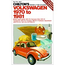 Chilton's Repair and Tune Up Guide, Volkswagen 1970 to 1981: Beetle, Super Bettle 1970-80- Karmann Ghia 1970-74, Transporter 1970-79, Vanagon 1980-8