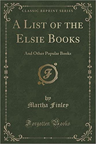 A List Of The Elsie Books And Other Popular Books Classic Reprint