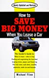 How to Save Big Money When You Lease a Car, Michael Flinn, 0399524835