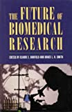 The Future of Biomedical Research, Harold Varmus, 0844740365