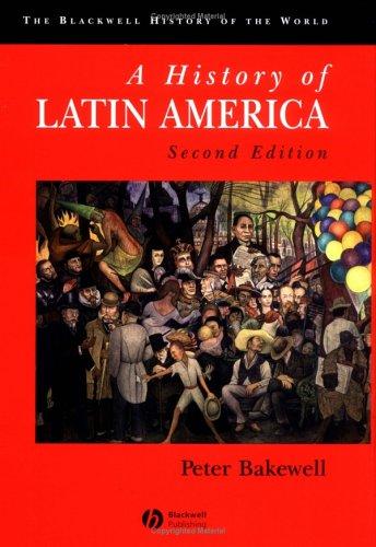History of Latin America (Blackwell History of the World)