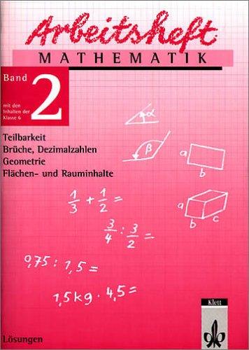 Arbeitshefte Mathematik - Neubearbeitung / Teilbarkeit, Brüche, Dezimalzahlen, Geometrie, Flächen- und Rauminhalte: Lösungsheft