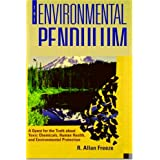 The Environmental Pendulum: A Quest for the Truth about Toxic Chemicals, Human Health, and Environmental Protection