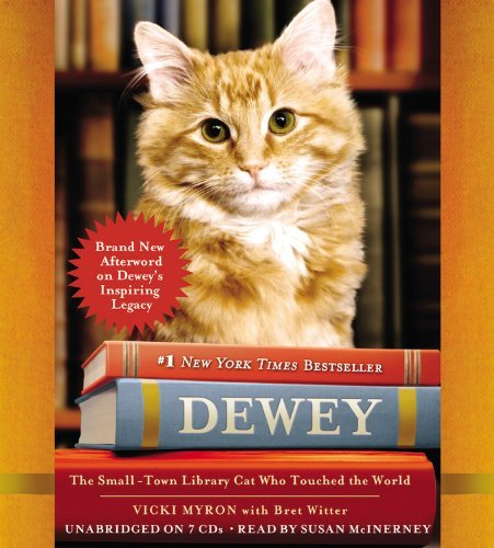 Dewey: The Small-Town Library Cat Who Touched the World By Vicki Myron(A)/Susan McInerny(N) [Audiobook] by Unabridged Audiobook