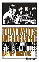 Tom Waits, une biographie