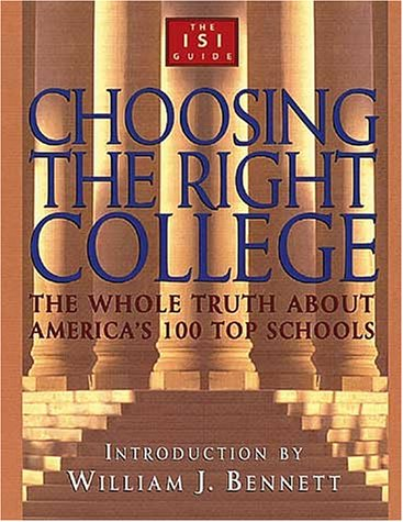 Choosing the Right College: The Whole Truth About America's 100 Top Schools