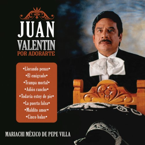 Juan Valentín Stream or buy for $8.99 · Por Adorarte (feat. Mariachi M..