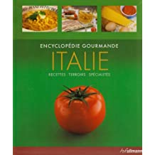 Encyclopedie Gourmande Italie - Recettes, Terroirs, Specialites