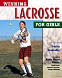 Winning Lacrosse for Girls, Becky Swissler, 0816051844