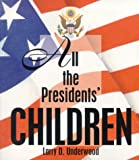 All the Presidents Children, Larry Underwood, 1886225850