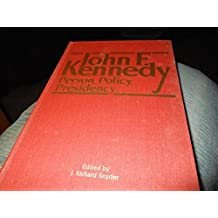 John F. Kennedy: Person, Policy, Presidency by Christopher J. Snyder (1993-01-01)