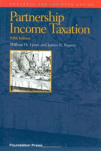 Partnership Income Taxation, 5th (Concepts and Insights)