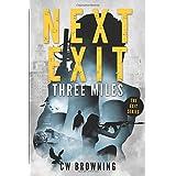 Next Exit, Three Miles (The Exit Series) (Volume 1)