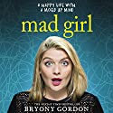 Mad Girl Audiobook by Bryony Gordon Narrated by Bryony Gordon