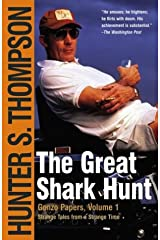 The Great Shark Hunt: Strange Tales from a Strange Time (Gonzo Papers, Volume 1) Paperback