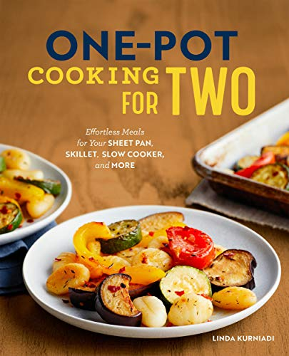 One-Pot Cooking for Two: Effortless Meals for Your Sheet Pan, Skillet, Slow Cooker, and More by Linda  Kurniadi