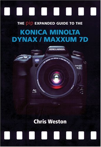The PIP Expanded Guide to the Konica Minolta Dynax/Maxxum 7D (PIP Expanded Guide Series) pdf