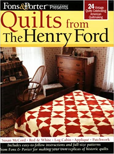 Fons & Porter Presents Quilts from the Henry Ford: 24 Vintage ... : fons and porter quilt patterns - Adamdwight.com