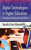 Digital Technologies in Higher Education, Sarah Guri-Rosenblit, 1606922386