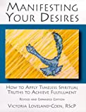 Manifesting Your Desires, Victoria Loveland-Coen, 0964476509