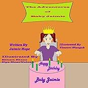 Happy Birthday Baby Jaimie: The Adventures of Baby Jaimie Volume 7 | Jaimie Hope