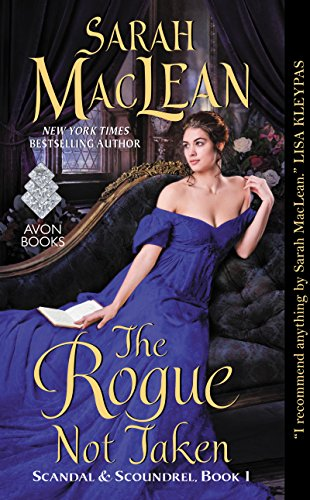 The Rogue Not Taken: Scandal & Scoundrel, Book I by [MacLean, Sarah]