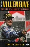 The New Villeneuve: A Life of Jacques Villeneuve