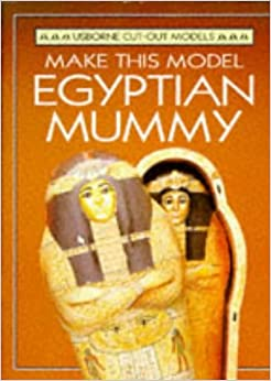 Make This Egyptian Mummy (Cut-Out Model Series)