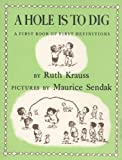 Hole Is To Dig: A First Book of First Definitions