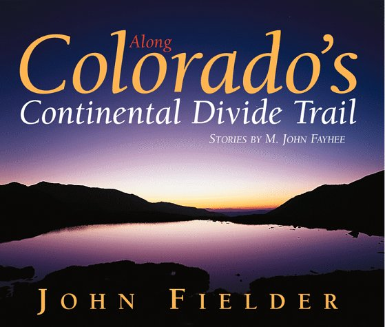 Along Colorado's Continental Divide Trail Continental Divide National Scenic Trail