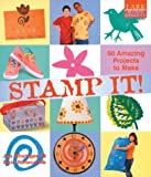 Kids' Crafts: Stamp It!: 50 Amazing Projects to Make