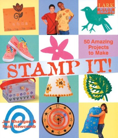 Kids' Crafts: Stamp It!: 50 Amazing Projects to Make (Lark Kids' Crafts)