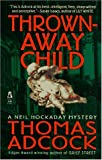 img - for THROWN AWAY CHILD (Neil Hockaday Mystery) book / textbook / text book